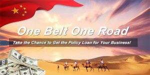 One belt, One road - Get the Policy Loan for Your Business